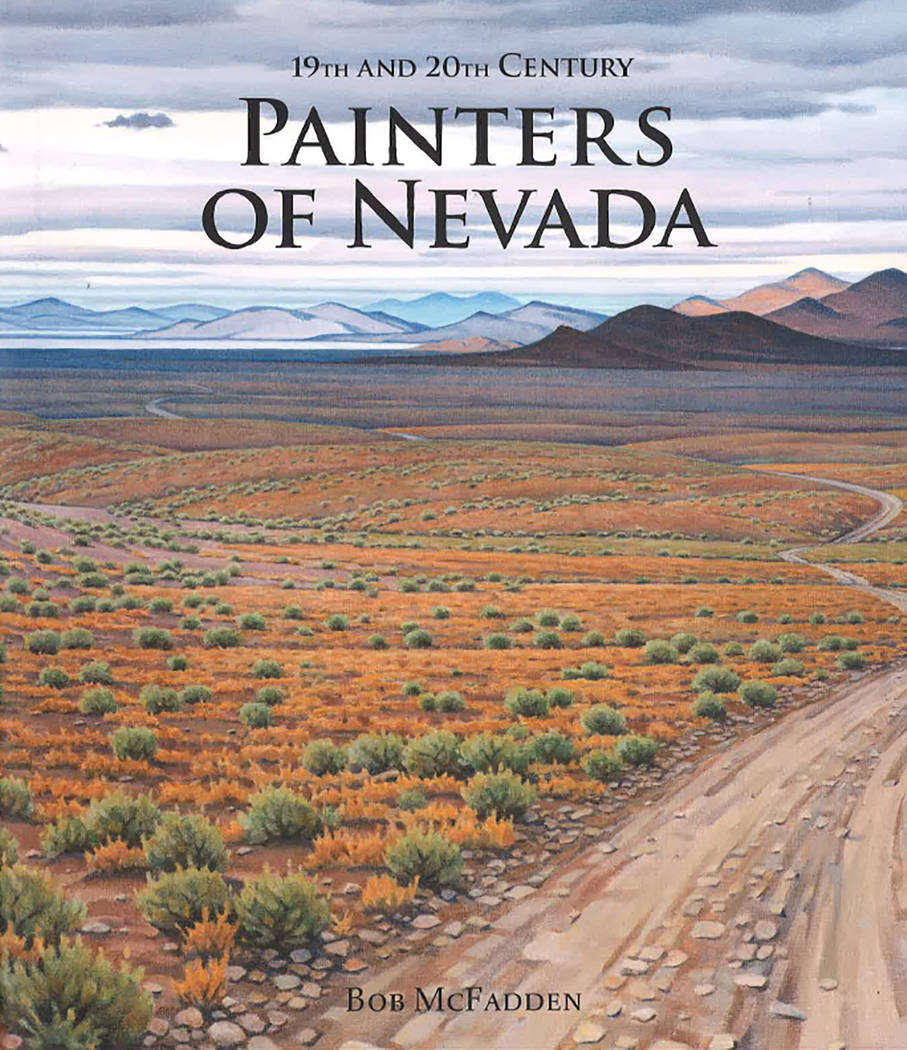 """Special to the Pahrump Valley Times """"Painters of Nevada 1845-1980"""" was originally published ..."""