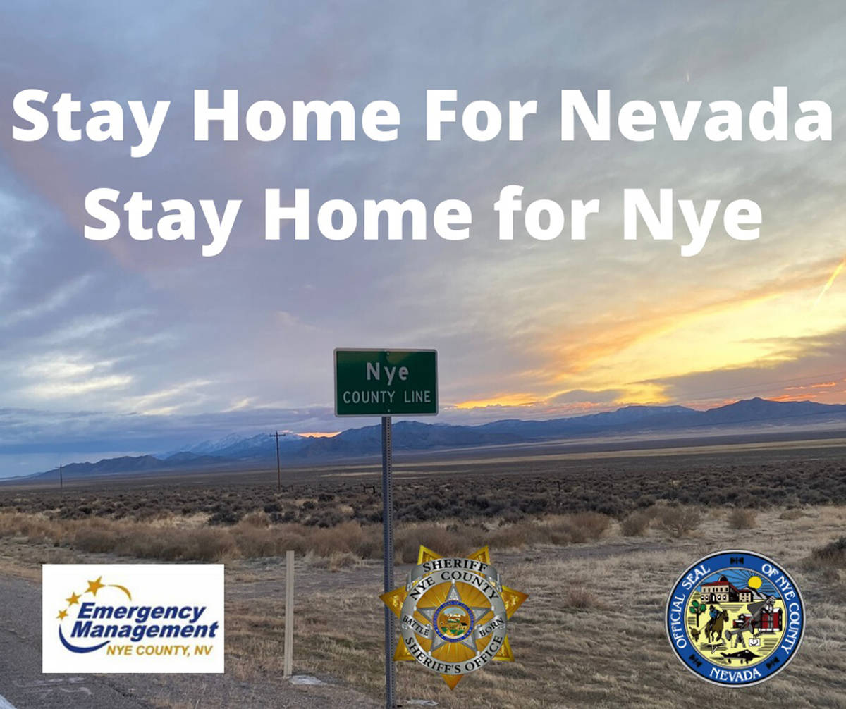 """Special to the Pahrump Valley Times Nye County is asking all residents to """"Stay Home for Nevada ..."""