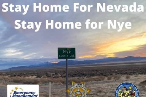 "Special to the Pahrump Valley Times Nye County is asking all residents to ""Stay Home for Nevada ..."